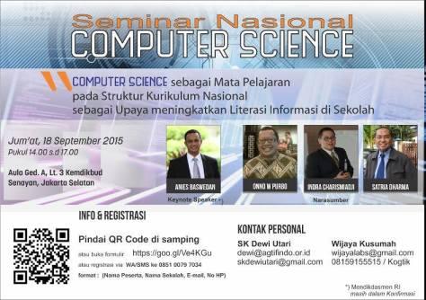 "seminar nasional yang bertajuk ""Computer Science sebagai Mata Pelajaran dan Arah Kebijakan Pemerintah dalam Kurikulum Nasional untuk peningkatan Pendidikan TIK di Sekolah""."